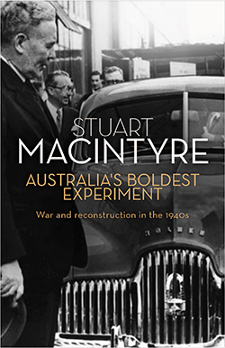 250 australias boldest experiment war and reconstruction Stuart Macintyre